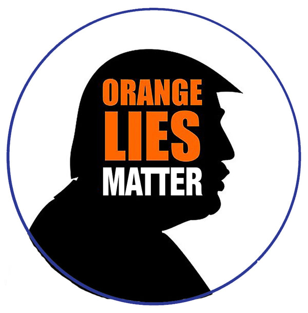 Orange Lies Matter Pin