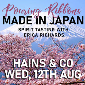 "SOLD OUT! Pouring Ribbons ""MADE IN JAPAN"" Spirit Tasting with Erica Richards - Wed 12 August, 7pm"