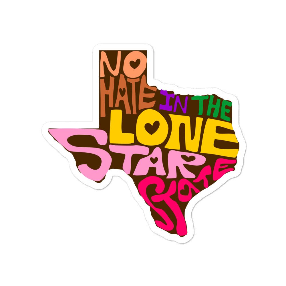 No Hate In The Lone Star State Bubble-free stickers