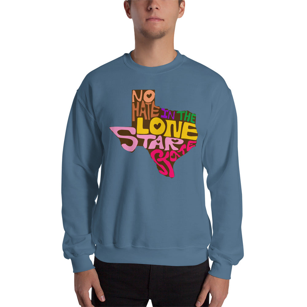 No Hate In The Lone Star State Unisex Sweatshirt