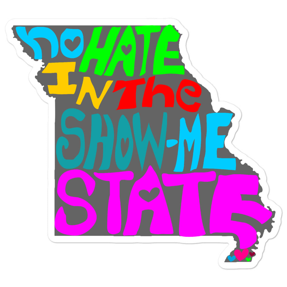 No Hate In The Show Me State Bubble-free stickers
