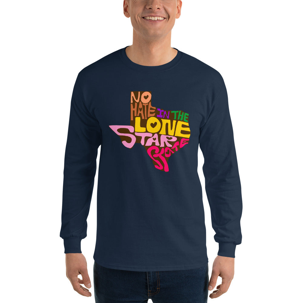 No Hate In The Lone Star State Men's Long Sleeve Shirt