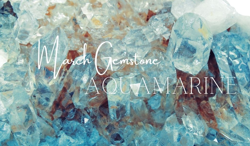 Aquamarine - March Birthstone