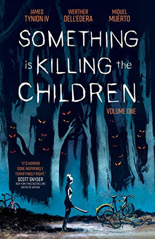Something is Killing the Children Volume 1 by James Tynion IV