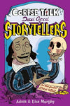 Corpse Talk Dead Good Storytellers by Adam and Lisa Murphy