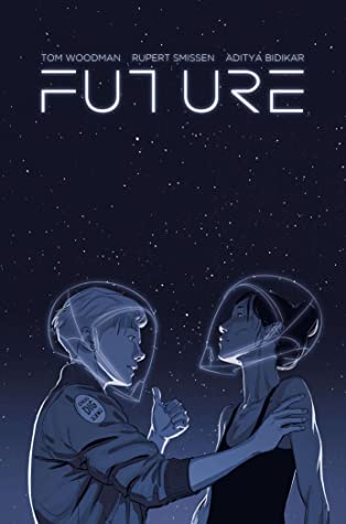 Future with Signed Book Plate by Tom Woodman, Rupert Smissen and Aditya Bidikar