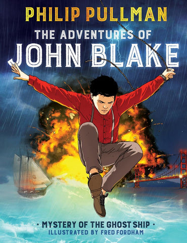 The Adventures of John Blake: Mystery of the Ghost Ship by Phillip Pullman