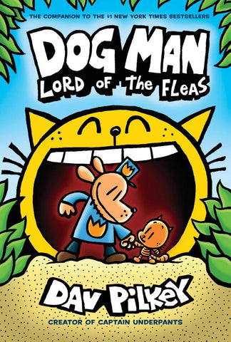 Dog Man Volume 5: Lord of the Fleas by Dav Pilkey