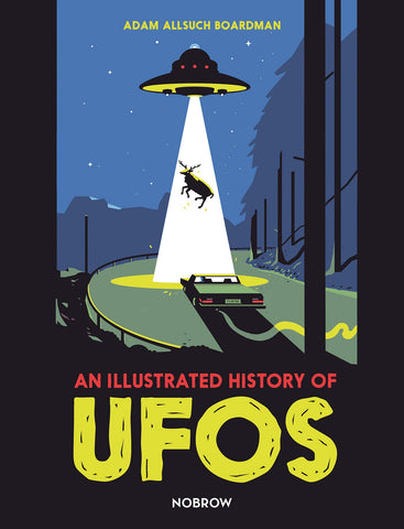 An Illustrated History of UFOs with Exclusive Signed Prints by Adam Allsuch Boardman