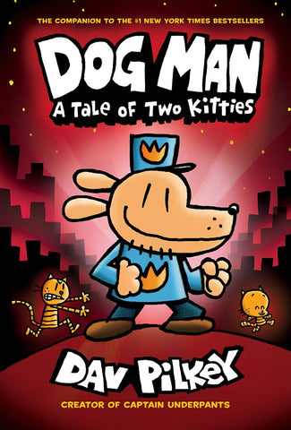 Dog Man Volume 3: A Tale of Two Kitties by Dav Pilkey