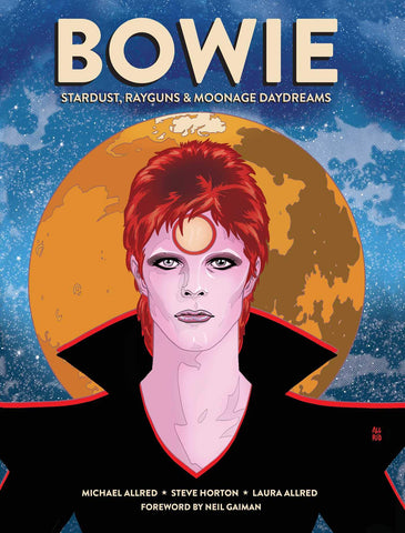 Bowie: Stardust, Rayguns, and Moonage Daydreams by Michael Allred