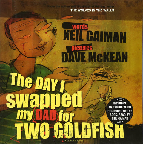 The Day I Swapped My Dad For Two Goldfish by Neil Gaiman and Dave McKean