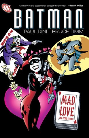 Batman Mad Love and Other Stories by Paul Dini and Bruce Timm