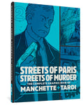 Streets of Paris, Streets of Murder Volume 2 by Manchette and Tardi