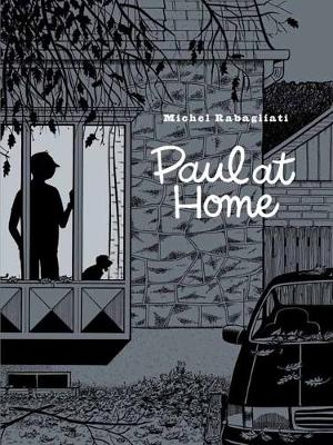 Paul at Home by Michel Rabagliati