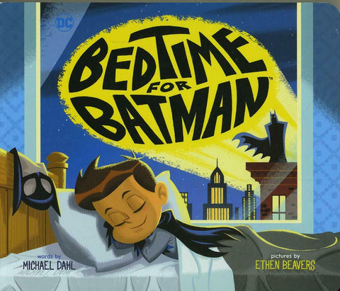 Bedtime for Batman Board Book by Michael Dahl