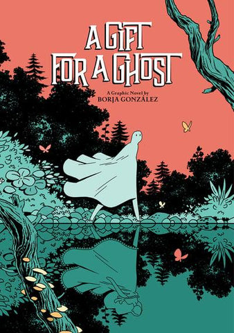 A Gift For A Ghost by Borja Gonzalez