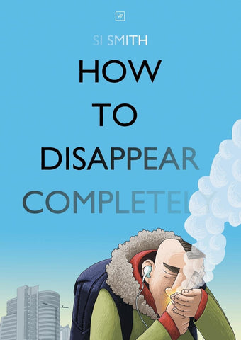 OK Comics | How to Disappear Completely by Si Smith