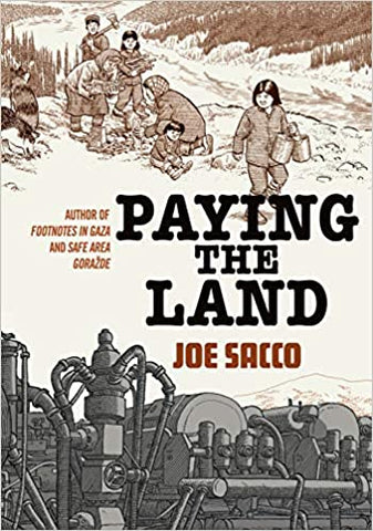 Paying the Land by Joe Sacco