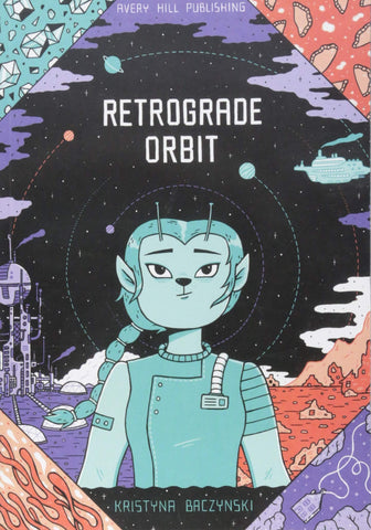 OK Comics | Retrograde Orbit by Kristyna Baczinski