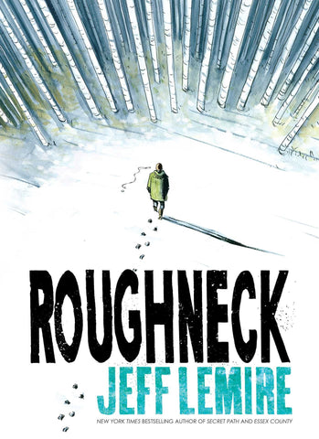 Roughneck with Signed Print by Jeff Lemire