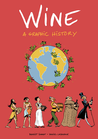 OK Comics | Wine: A Graphic History by Benoist Simmat and Daniel Casanave