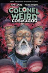 Colonel Weird: Cosmagog by Jeff Lemire and Tyler Crook