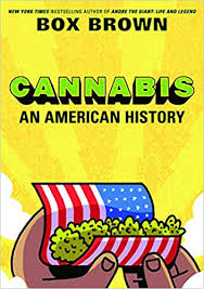 Cannabis: An American History by Box Brown