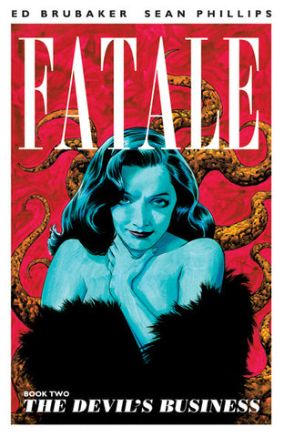 Fatale Volume 2 by Ed Brubaker and Sean Phillips