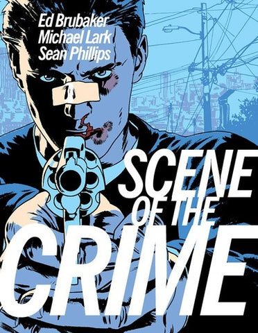 Scene of the Crime with Exclusive Signed Book Plate by Ed Brubaker, Michael Lark and Sean Phillips