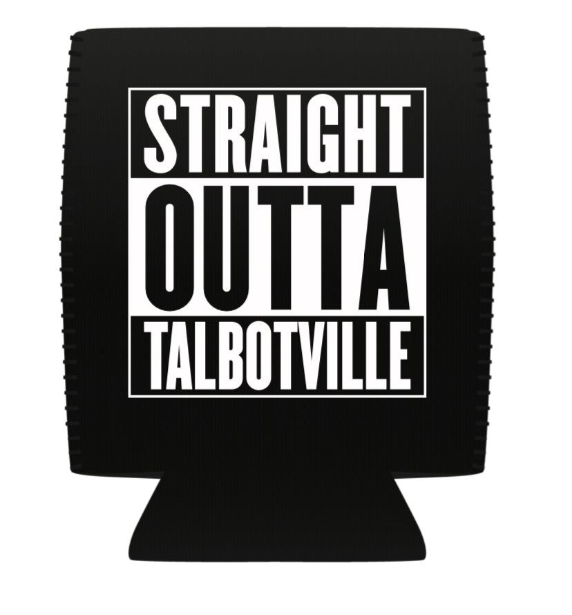 Straight Outta Talbotville Can Cooler