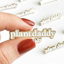 Load image into Gallery viewer, Plant Daddy Enamel Pin