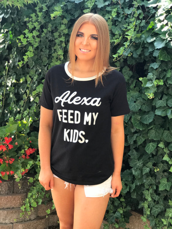ALEXA, FEED MY KIDS TEE