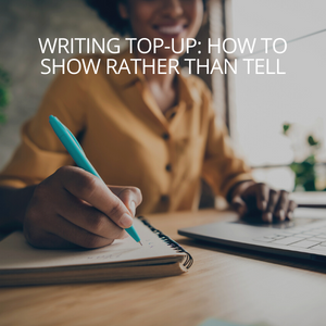 Open image in slideshow, Writing top-up: how show rather than tell