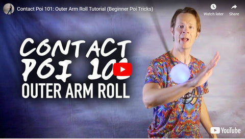 Contact Poi 101 Outer Arm Roll Tutorial Beginner Poi Tricks