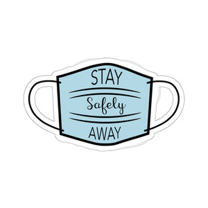 Stay Safely Away Mask- Kiss-Cut Stickers