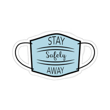 Load image into Gallery viewer, Stay Safely Away Mask- Kiss-Cut Stickers