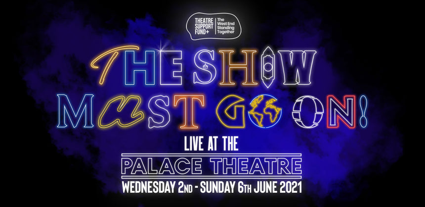 The Show Must Go On! Live at the Palace Theatre reschedules for June!
