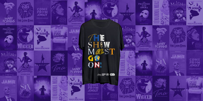 INTRODUCING OUR LIMITED EDITION 'THE SHOW MUST GO ON!' T-SHIRT