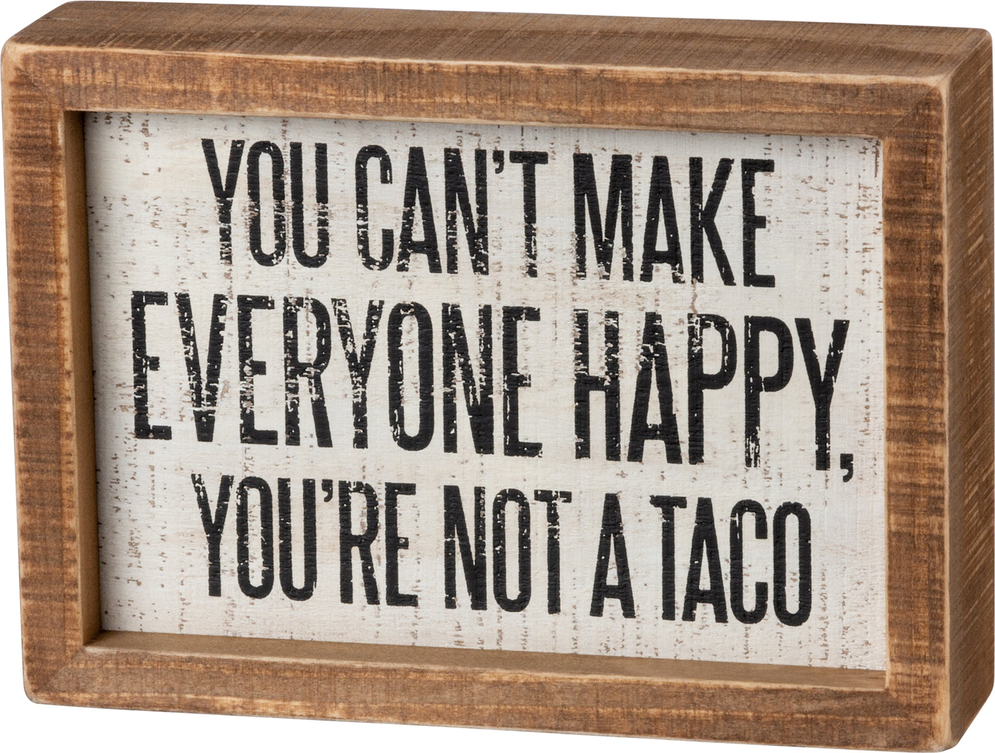 Inset Box Sign - You're Not A Taco