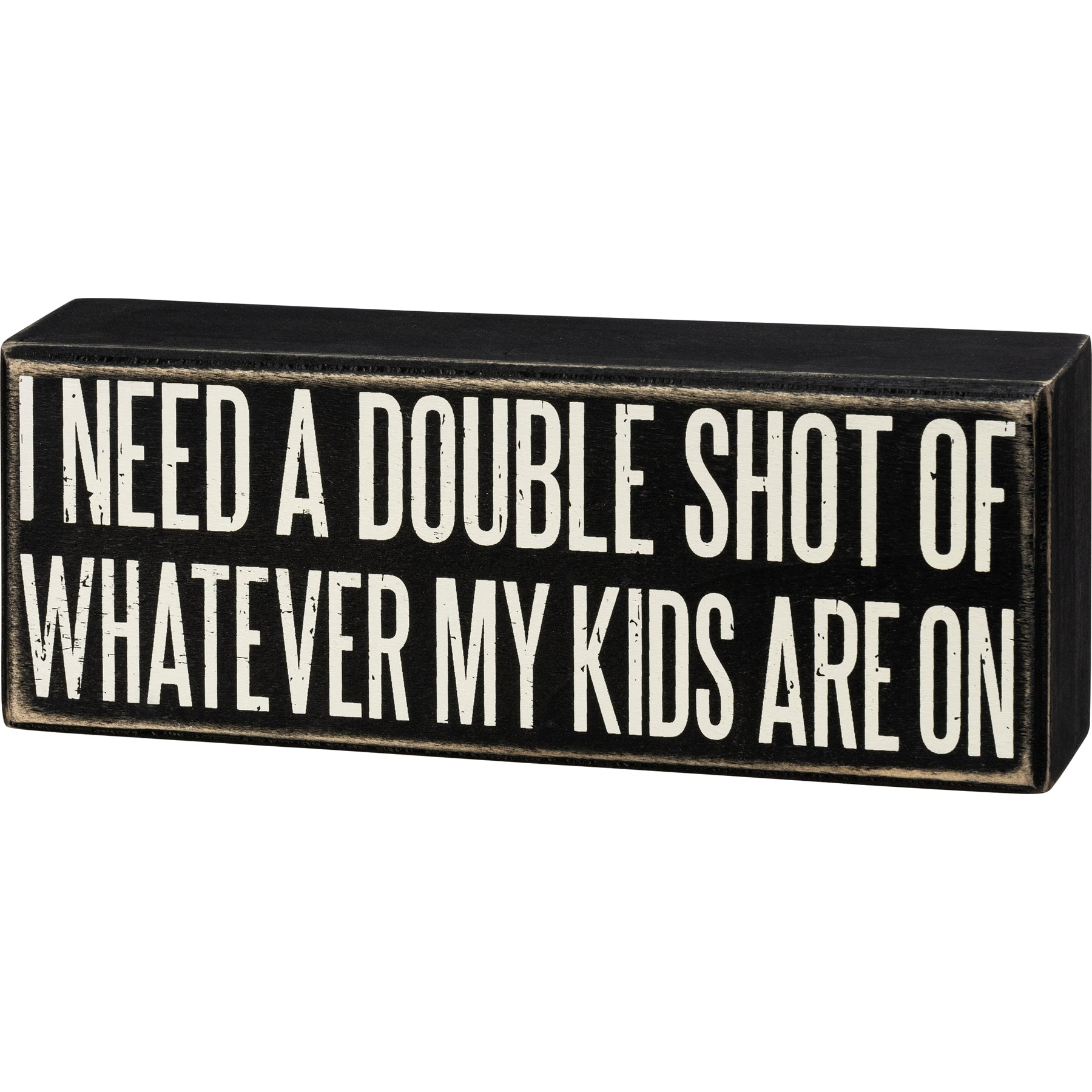 Box Sign - I Need A Double Shot
