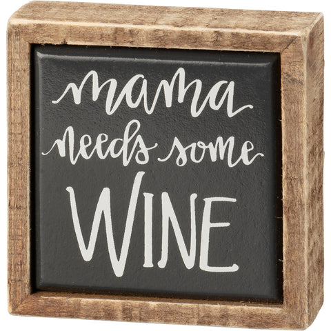 Box Sign Mini - Mama Needs Wine
