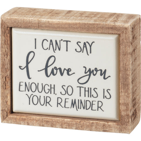 Box Sign Mini - Love You This Is Your Reminder