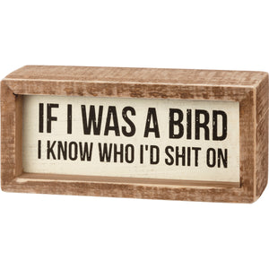 Inset Box Sign - If I Was A Bird