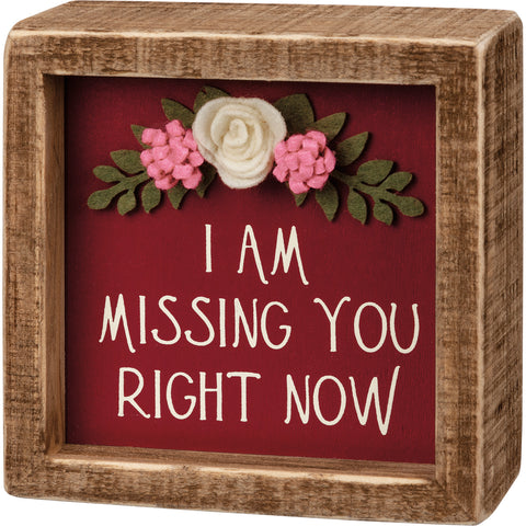 Inset Box Sign - I Am Missing You Right Now