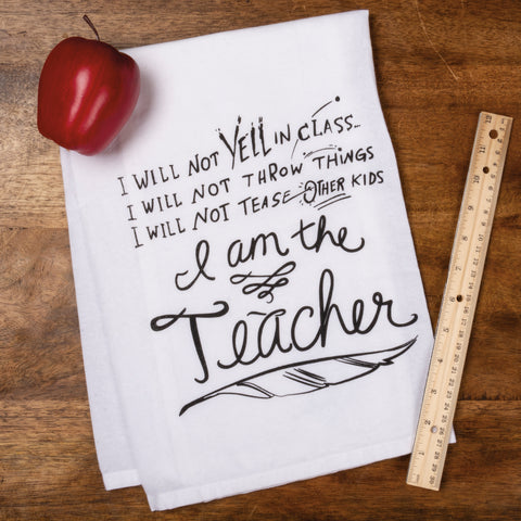 Dish Towel - I Am The Teacher