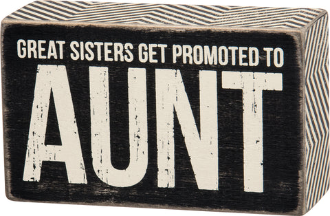 Box Sign - Great Sisters Get Promoted To Aunt