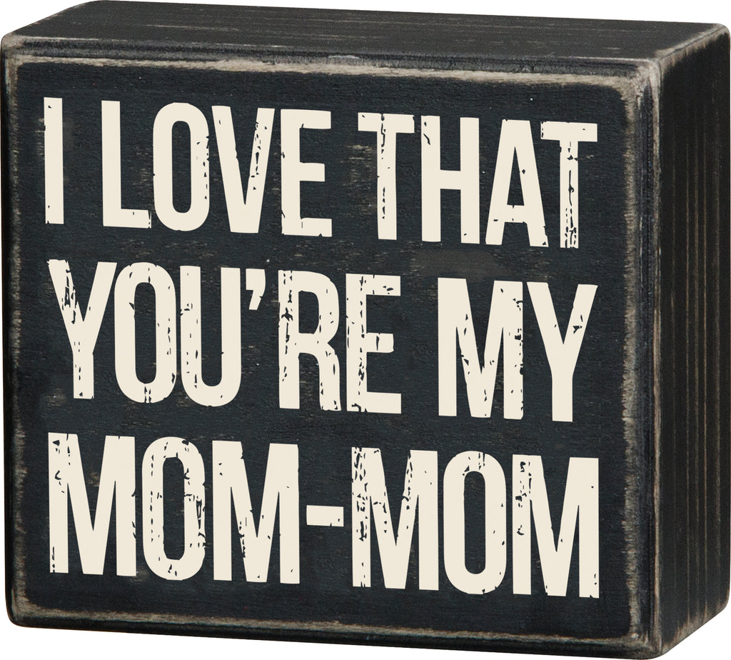 Box Sign - My Mom-Mom