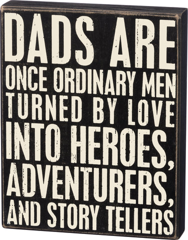 Box Sign - Dads Are Heroes