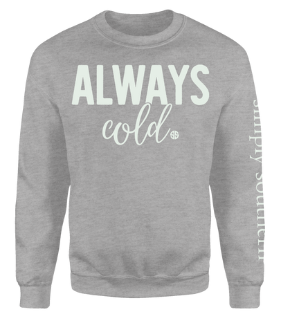 Always Cold Crewneck Sweatshirt